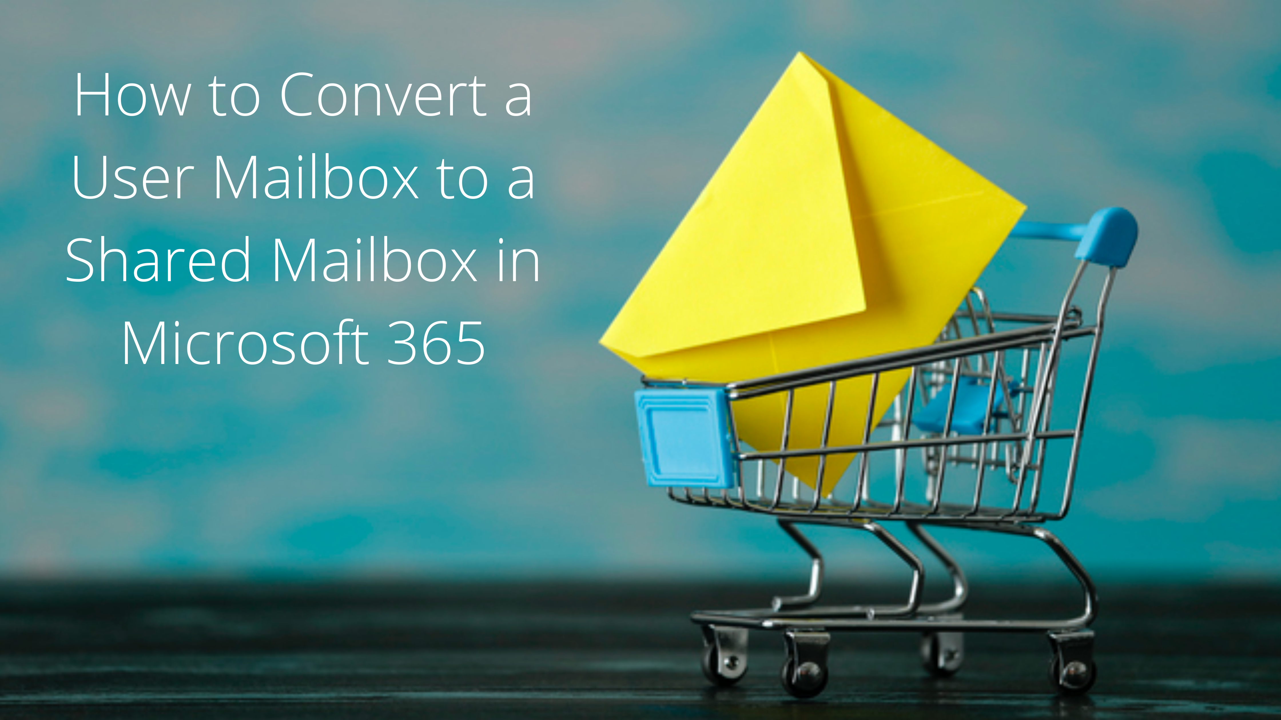How to Convert a User Mailbox to a Shared Mailbox in Microsoft 365